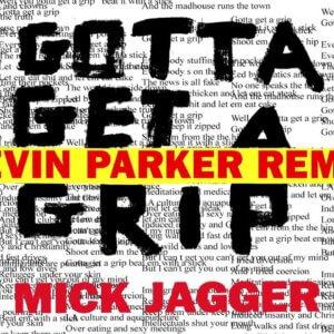 mick jagger gotta get a grip kevin parker remix