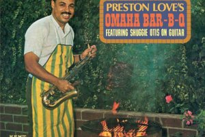 johnny otis preston love's omaha bar-b-q shuggie otis barbecue